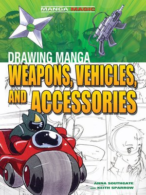 cover image of Drawing Manga Weapons, Vehicles, and Accessories